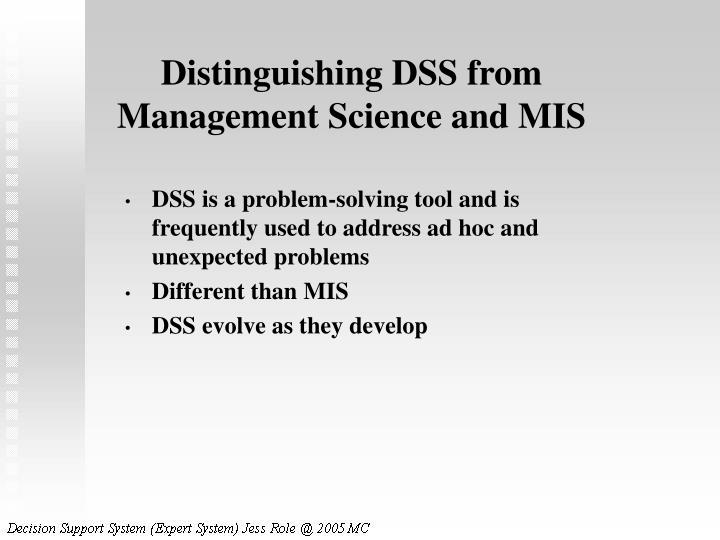Distinguishing DSS from