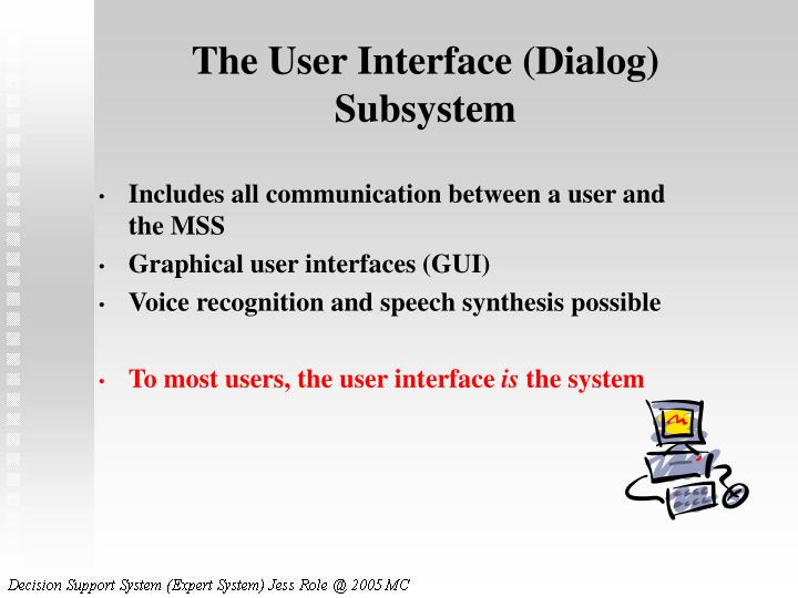 The User Interface (Dialog) Subsystem