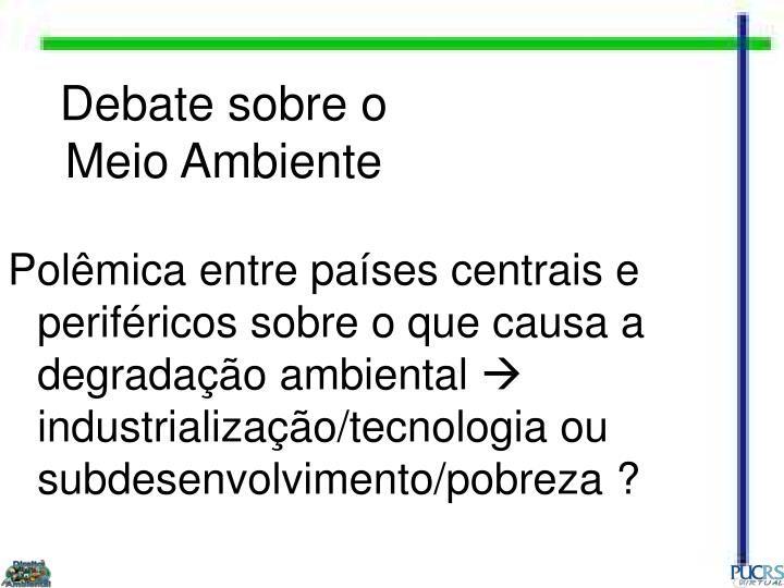 Debate sobre o Meio Ambiente