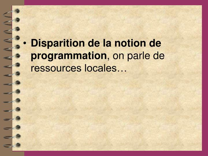 Disparition de la notion de programmation