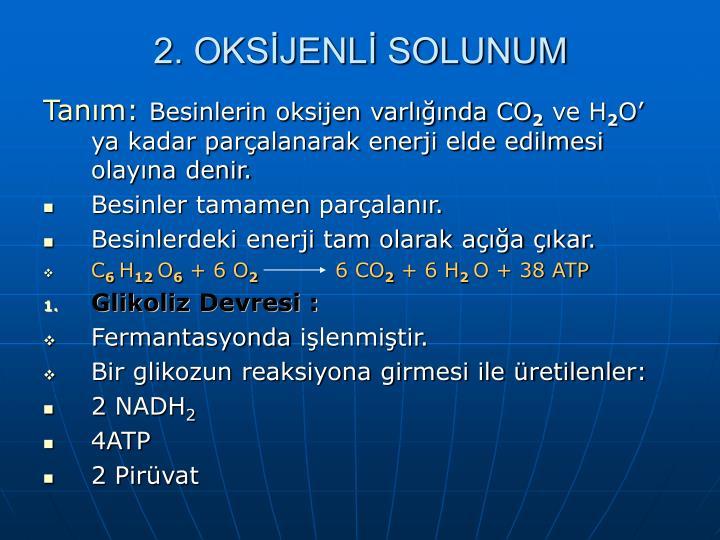 2. OKSİJENLİ SOLUNUM