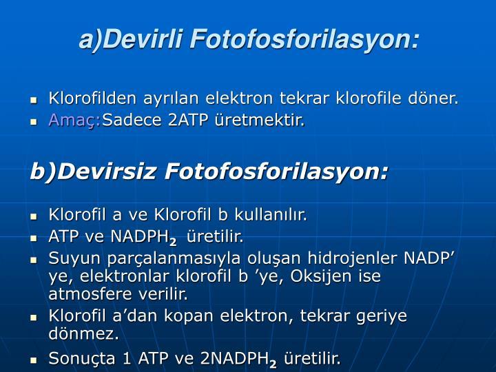a)Devirli Fotofosforilasyon: