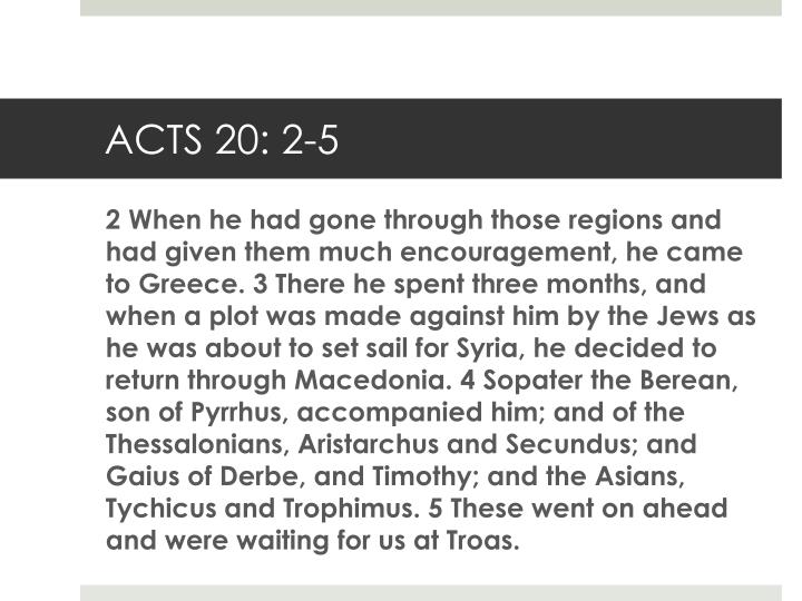 ACTS 20: 2-5