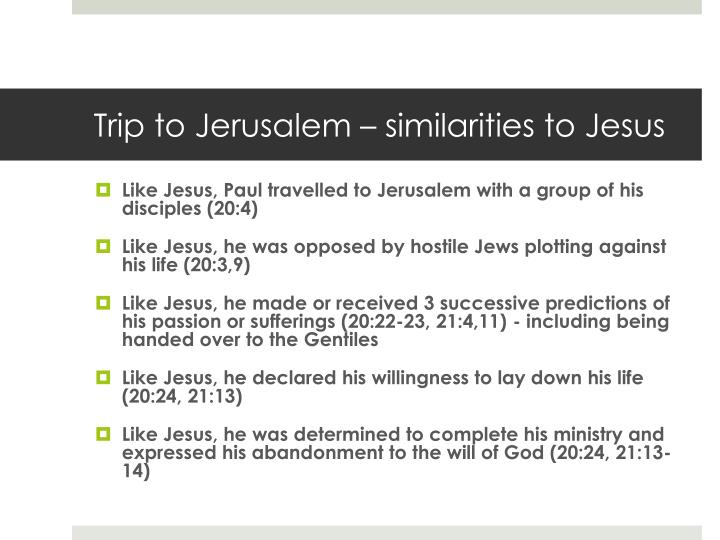 Trip to Jerusalem – similarities to Jesus