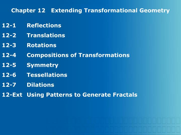 Chapter 12   Extending Transformational Geometry