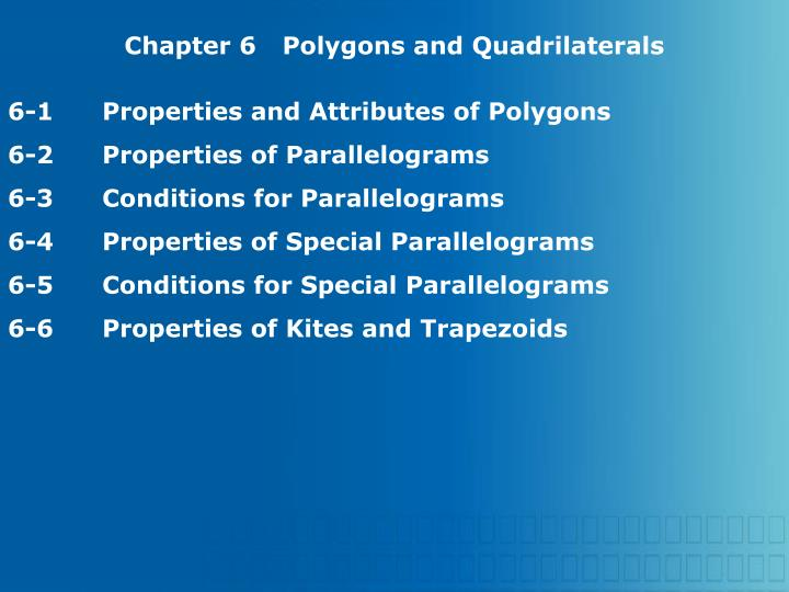 Chapter 6Polygons and Quadrilaterals