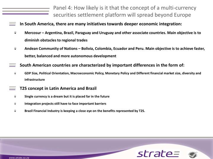 Panel 4: How likely is it that the concept of a multi-currency securities settlement platform will spread beyond Europe