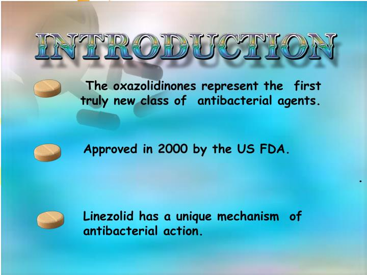 The oxazolidinones represent the  first truly new class of  antibacterial agents.