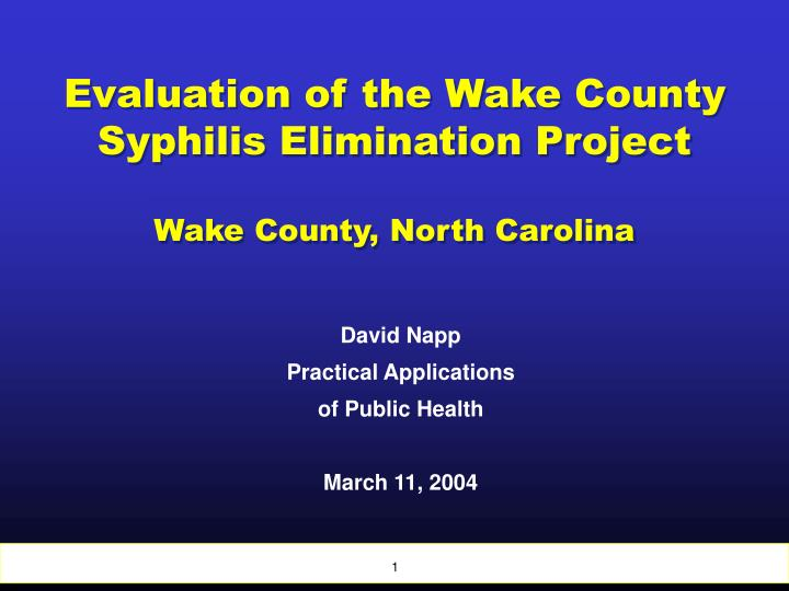Evaluation of the Wake County Syphilis Elimination Project