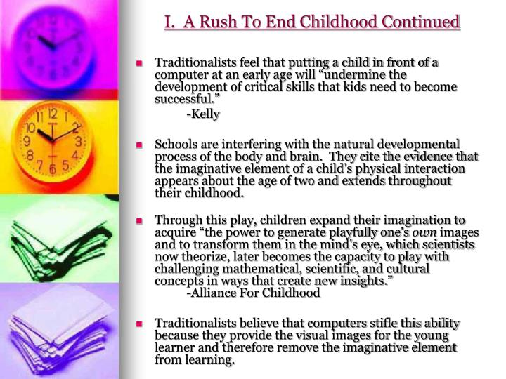 I.  A Rush To End Childhood Continued
