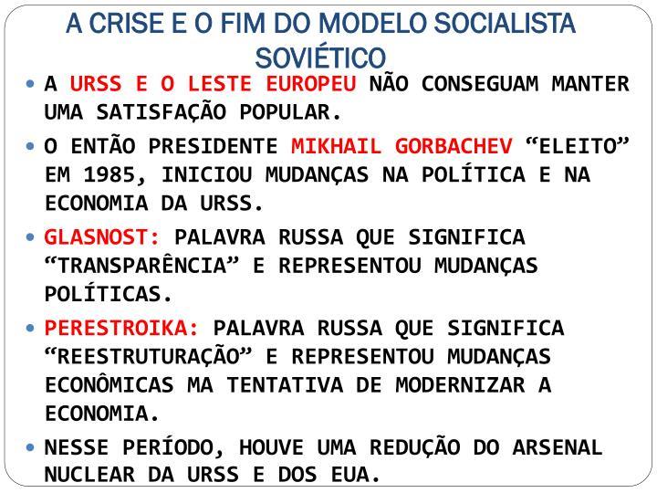 A CRISE E O FIM DO MODELO SOCIALISTA SOVIÉTICO