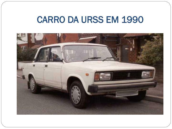 CARRO DA URSS EM 1990