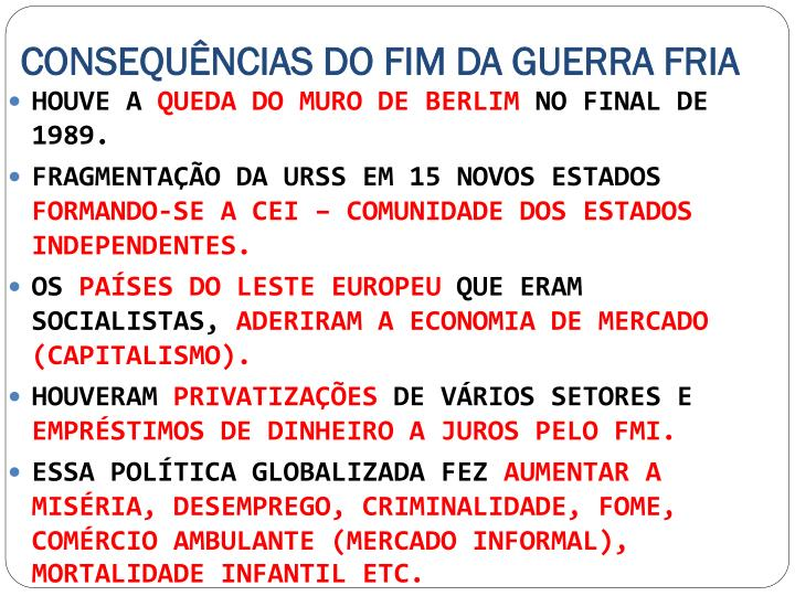 CONSEQUÊNCIAS DO FIM DA GUERRA FRIA