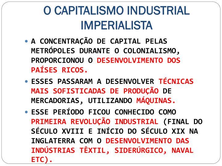 O CAPITALISMO INDUSTRIAL IMPERIALISTA