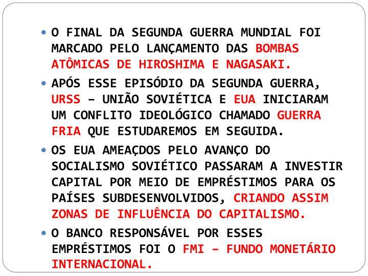 O FINAL DA SEGUNDA GUERRA MUNDIAL FOI MARCADO PELO LANÇAMENTO DAS