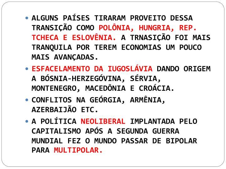 ALGUNS PAÍSES TIRARAM PROVEITO DESSA TRANSIÇÃO COMO