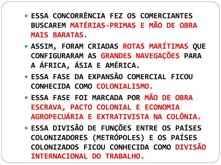ESSA CONCORRÊNCIA FEZ OS COMERCIANTES BUSCAREM