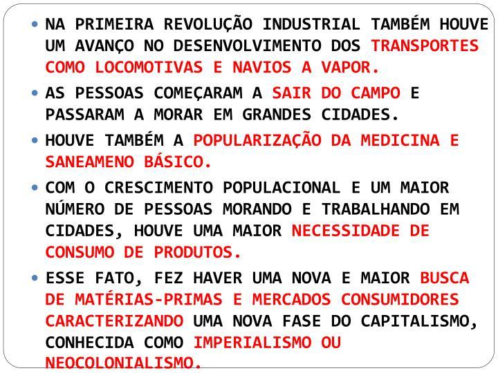 NA PRIMEIRA REVOLUÇÃO INDUSTRIAL TAMBÉM HOUVE UM AVANÇO NO DESENVOLVIMENTO DOS