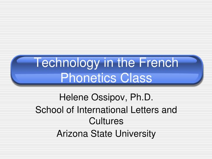 Technology in the french phonetics class