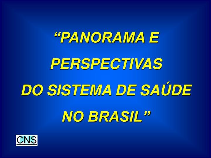 """PANORAMA E PERSPECTIVAS"