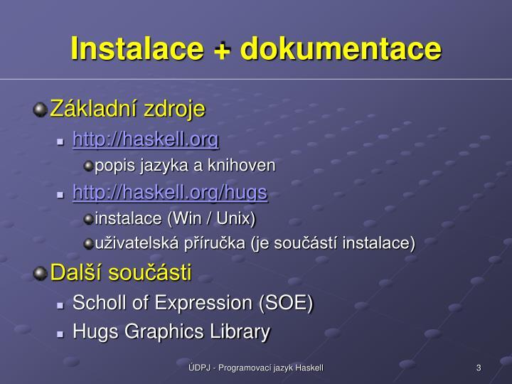 Instalace + dokumentace