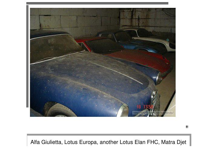Alfa Giulietta, Lotus Europa, another Lotus Elan FHC, Matra Djet