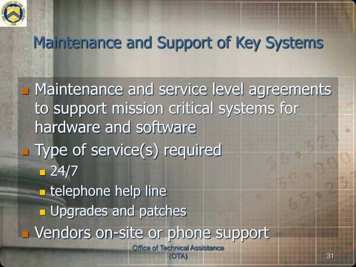 Maintenance and Support of Key Systems
