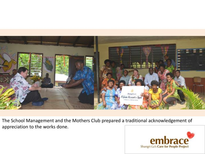 The School Management and the Mothers Club prepared a traditional acknowledgement of appreciation to the works done.