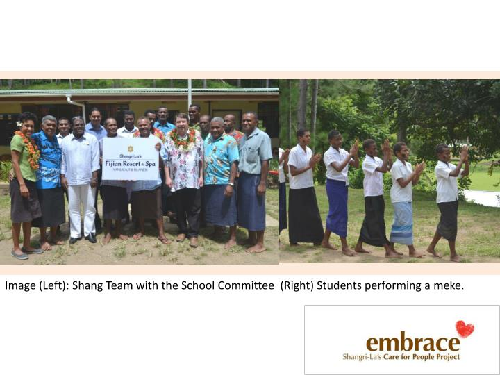 Image (Left): Shang Team with the School Committee  (Right) Students performing a