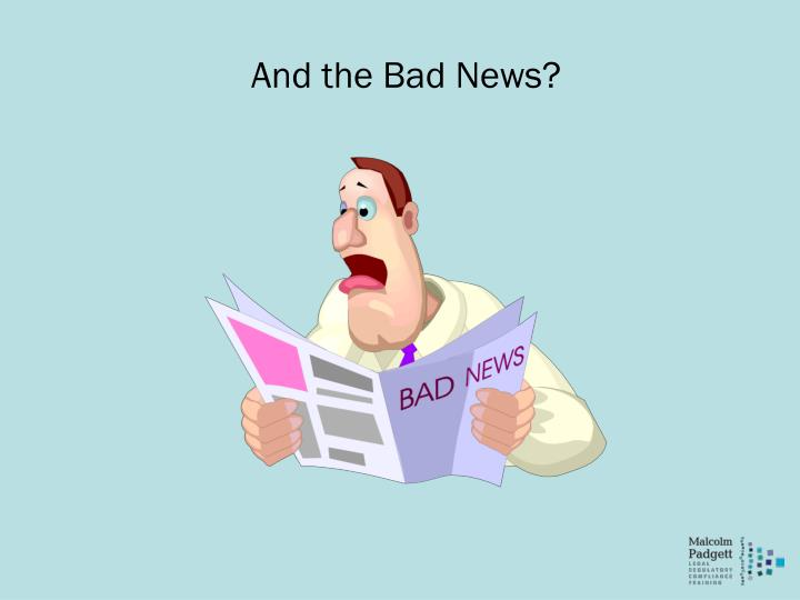 And the Bad News?