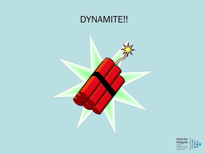 DYNAMITE!!