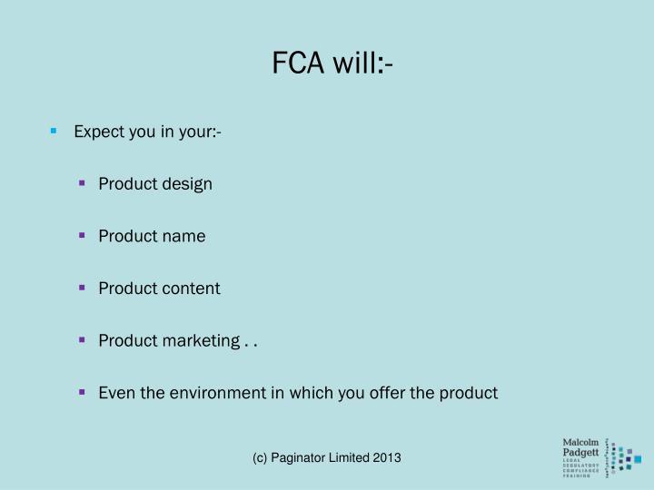 FCA will:-