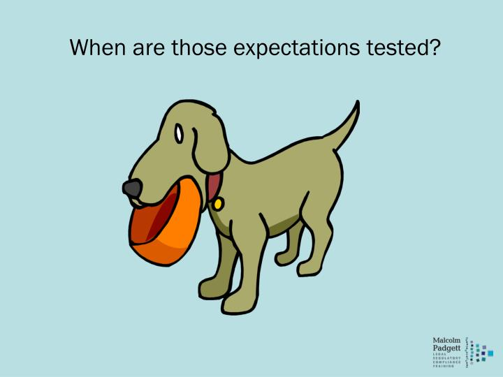 When are those expectations tested?