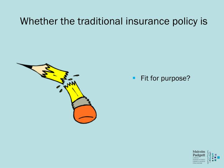 Whether the traditional insurance policy is