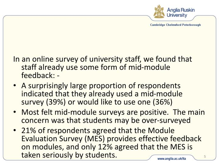 In an online survey of university staff, we found that staff already use some form of mid-module feedback: -