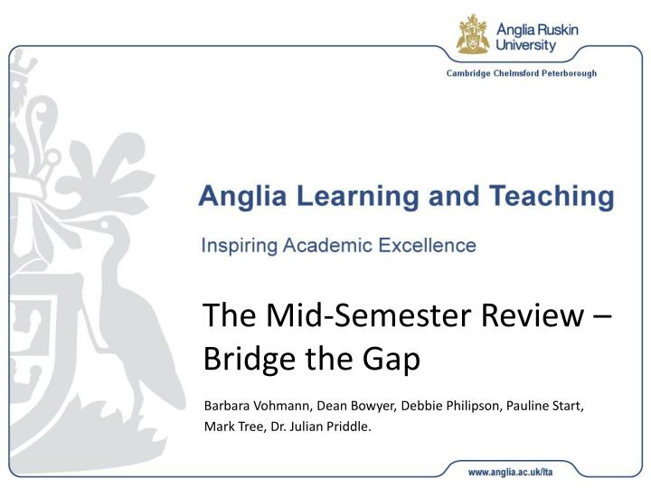 The mid semester review bridge the gap