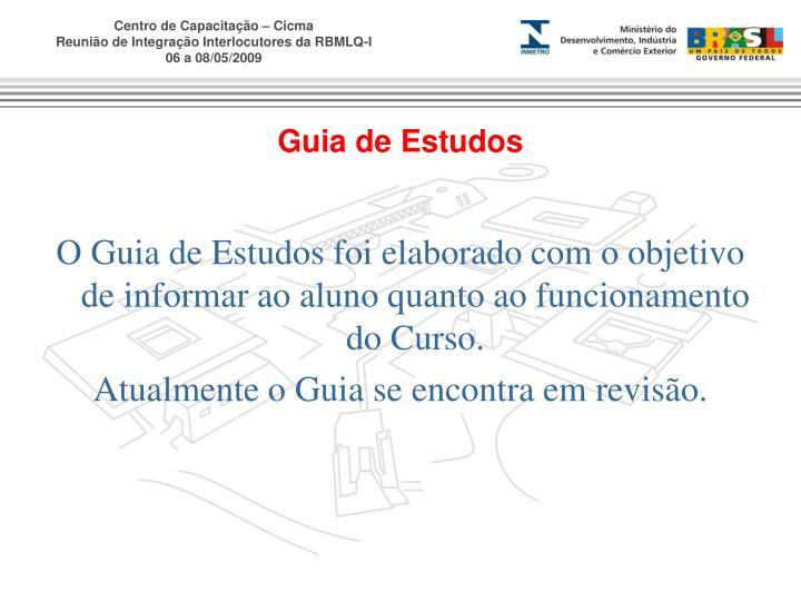 O Guia de Estudos foi elaborado com o objetivo de informar ao aluno quanto ao funcionamento do Curso.