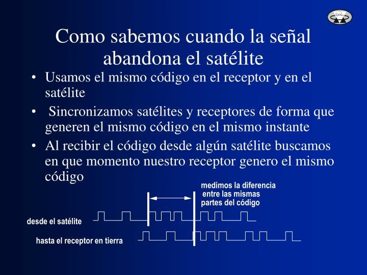 Como sabemos cuando la señal abandona el satélite