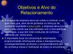 objetivos e alvo do relacionamento1
