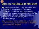 valor nas atividades de marketing