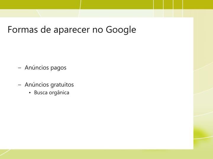 Formas de aparecer no Google