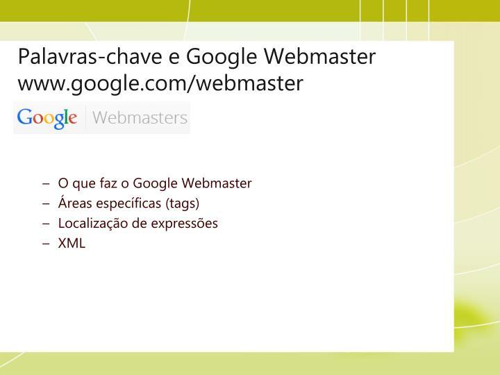 Palavras-chave e Google Webmaster