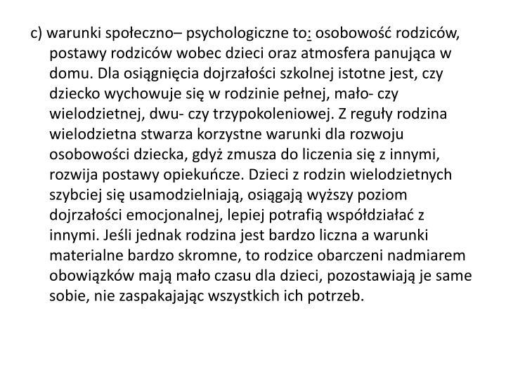 c) warunki społeczno– psychologiczne to
