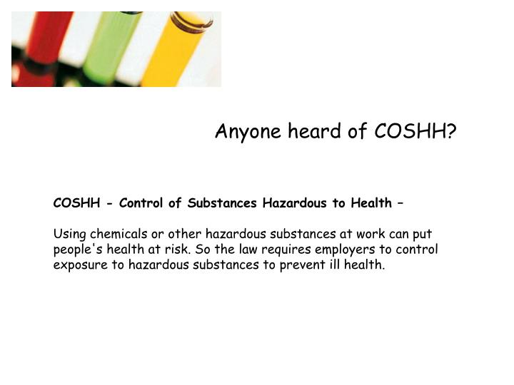 Anyone heard of COSHH?