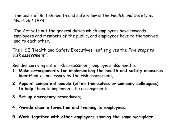 The basis of British health and safety law is the