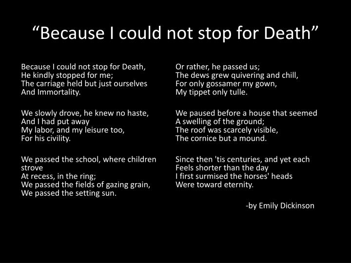 """Because I could not stop for Death"""