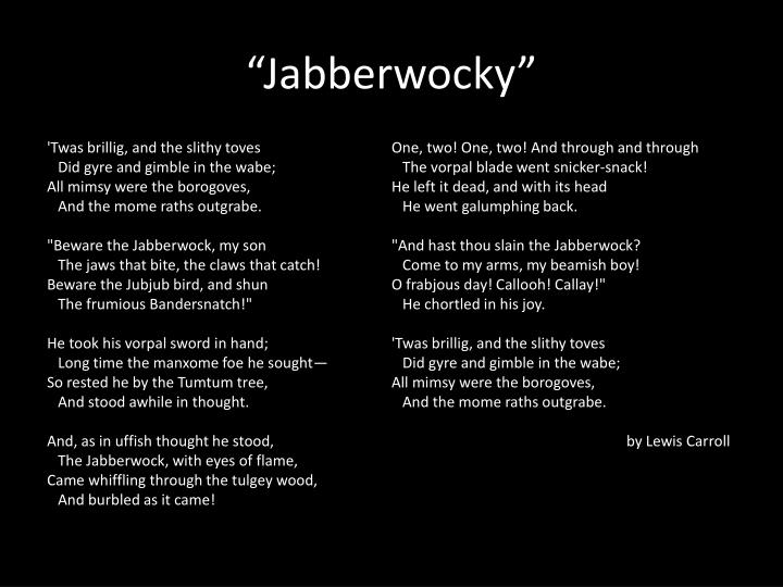 """Jabberwocky"""