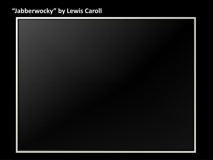 """Jabberwocky"" by Lewis"