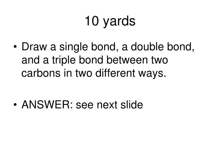 10 yards