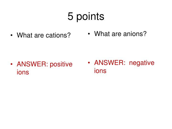 5 points